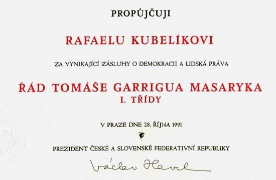 Řád Tomáše Garrigue Masaryka propůjčený Rafaelu Kubelíkovi vříjnu 1991